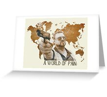A World Of Pain Greeting Card