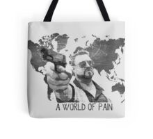 A World Of Pain b Tote Bag