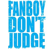 FANBOY - DON'T JUDGE (BLUE) Photographic Print