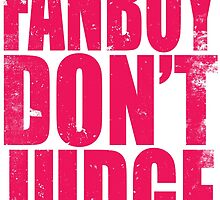 FANBOY - DON'T JUDGE (PINK) by Penelope Barbalios