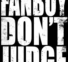 FANBOY - DON'T JUDGE (WHITE) by Penelope Barbalios