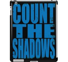 Count The Shadows (BLUE) iPad Case/Skin