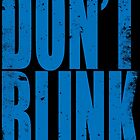 DON'T BLINK (BLUE) by Penelope Barbalios