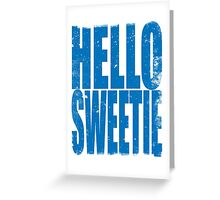 HELLO SWEETIE (BLUE) Greeting Card