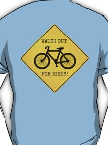 Watch Out For Bikes!! T-Shirt