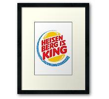 Heisenberg Is King Framed Print