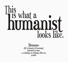 This is what a humanist looks like. by JennK777