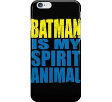 Batman is my Spirit Animal iPhone Case/Skin