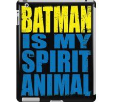 Batman is my Spirit Animal iPad Case/Skin