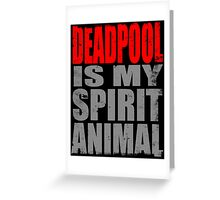 Deadpool is my Spirit Animal (RED) Greeting Card