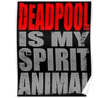 Deadpool is my Spirit Animal (RED) Poster