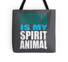 Godzilla is my Spirit Animal Tote Bag