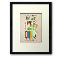 Buddy the Elf - What's Your Favorite Color? Framed Print