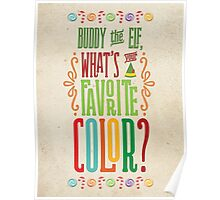 Buddy the Elf - What's Your Favorite Color? Poster