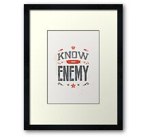 KNOW YOUR ENEMY Framed Print