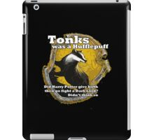 Tonks was a Hufflepuff iPad Case/Skin