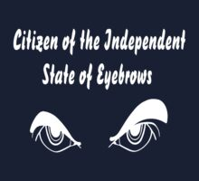 They want to set up their own Independent State of Eyebrows! white version by Sharon Murphy