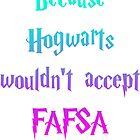 Hogwarts Fafsa by Connie Yu
