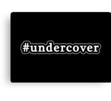 Undercover - Hashtag - Black & White Canvas Print