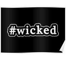 Wicked - Hashtag - Black & White Poster
