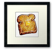 Buttered Toast Framed Print