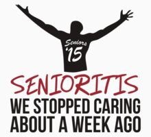 Hilarious 'Senioritis 2015: We Stopped Caring About a Week Ago' T-Shirt by Albany Retro