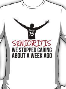Hilarious 'Senioritis 2015: We Stopped Caring About a Week Ago' T-Shirt T-Shirt