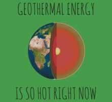 GEOTHERMAL ENERGY IS SO HOT RIGH NOW Kids Clothes