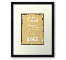 Beach poster sand in our toes Framed Print