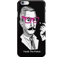 Faulk The Police iPhone Case/Skin