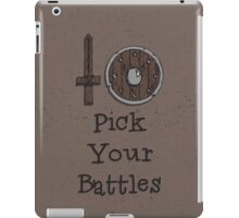 Pick Your Battles iPad Case/Skin