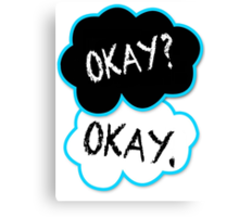 Okay?Okay. Canvas Print