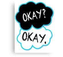 Okay?Okay. Canvas Print