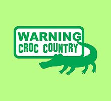 Warning CROC Country with green crocodile alligator by jazzydevil