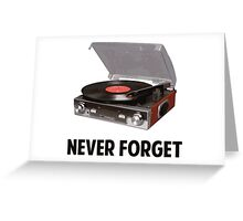 Never Forget Vinyl Record Players Greeting Card