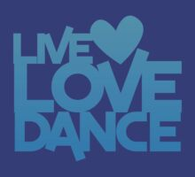 LIVE LOVE DANCE with heart by jazzydevil