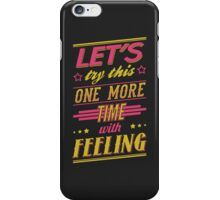 One More Time iPhone Case/Skin