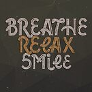 BREATHE RELAX SMILE by Magdalena Mikos