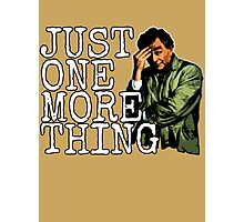 Just one more thing! Photographic Print