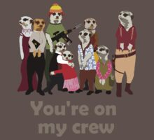 You're on my crew (dark) Kids Clothes