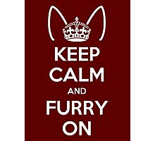 Keep Calm and Furry On Photographic Print