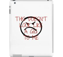 This doesn't look like a gig to me iPad Case/Skin