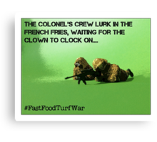 Lurking in the french fries waiting for the clown to clock on...#fastfoodturfwar Canvas Print