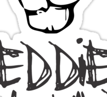 Eddie would go hang loose Sticker