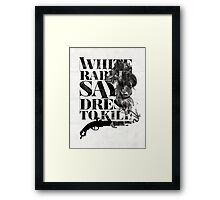 White Rabbit Says ~ Dress To Kill Framed Print