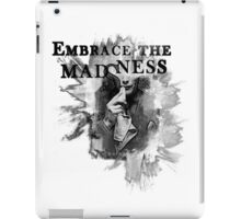 Embrace the Mad(s)ness iPad Case/Skin