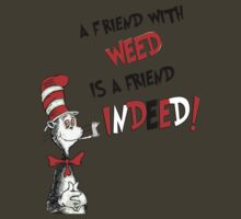 Dr. Seuss the cat in a hat : A friend with weed is a friend indeed by Mustafa Fardin
