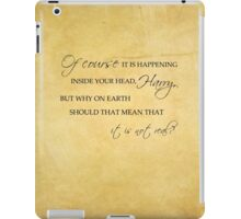 Why On Earth Should That Mean That It Is Not Real? iPad Case/Skin