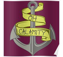 Oh Calamity Anchor Poster