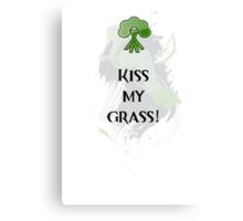 Kiss My Grass Canvas Print